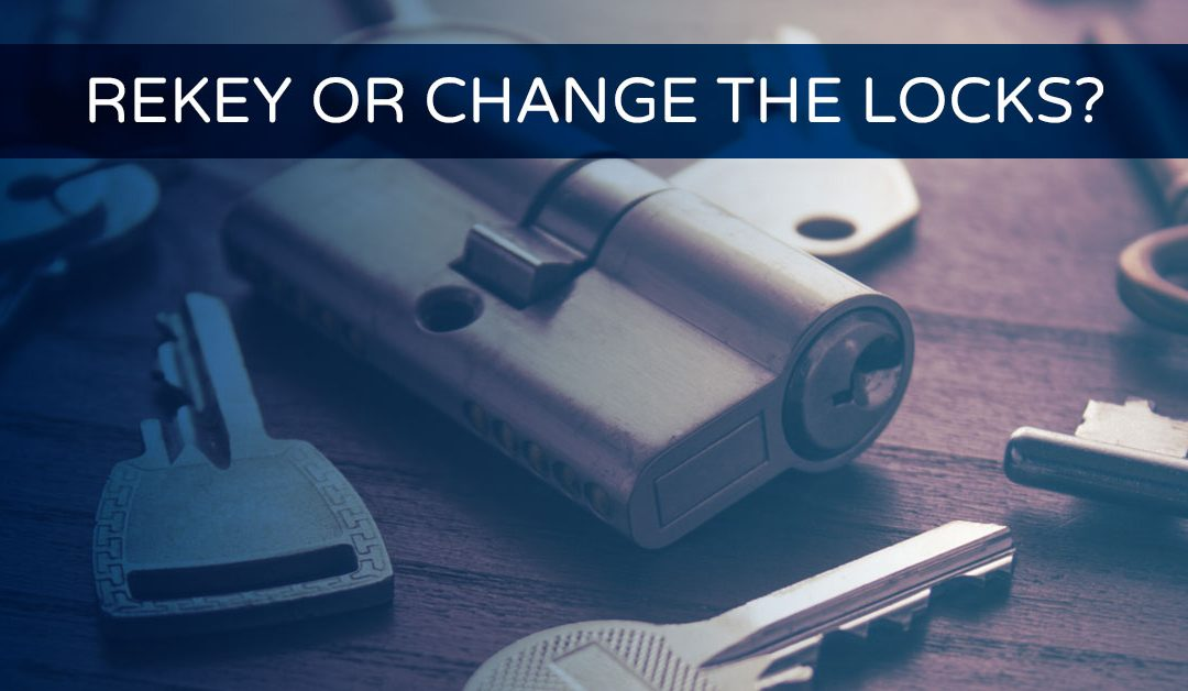 Rekeying vs. Replacing Your Locks: What Is The Best Choice For You?